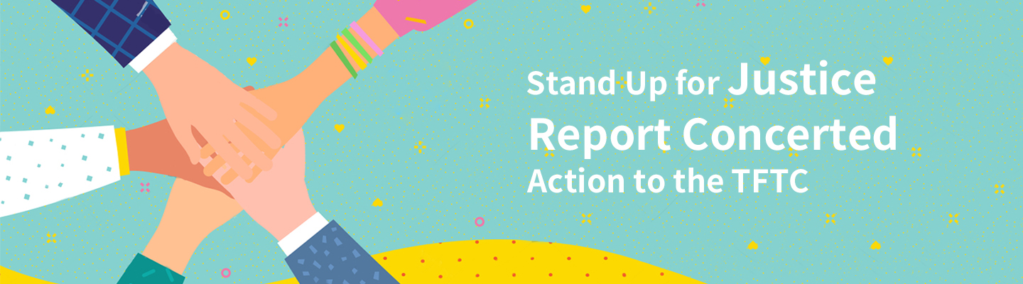 Stand Up for Justice Report Concerted Action to the TFTC